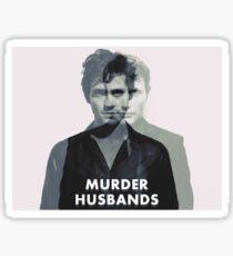 Murder Husbands  Sticker