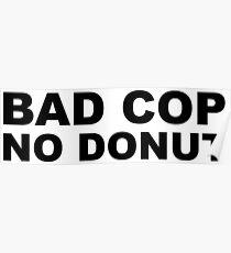 Bad Cop No Donut Poster