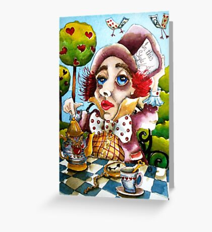 The Mad Hatter - time for tea Greeting Card