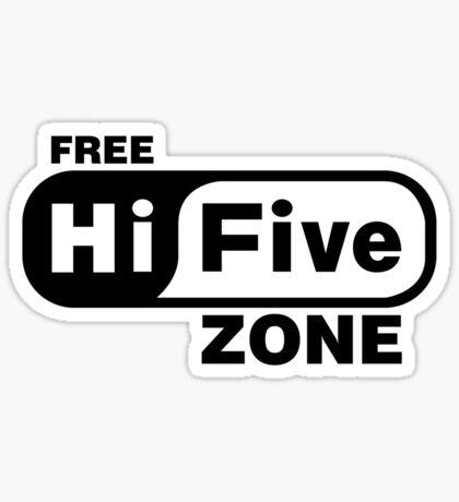 Free Hi Five Zone T-Shirts & Stickers Sticker