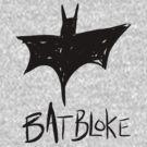 Bat Bloke by Aaran Bosansko
