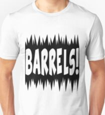 Watch out for the barrels! Unisex T-Shirt