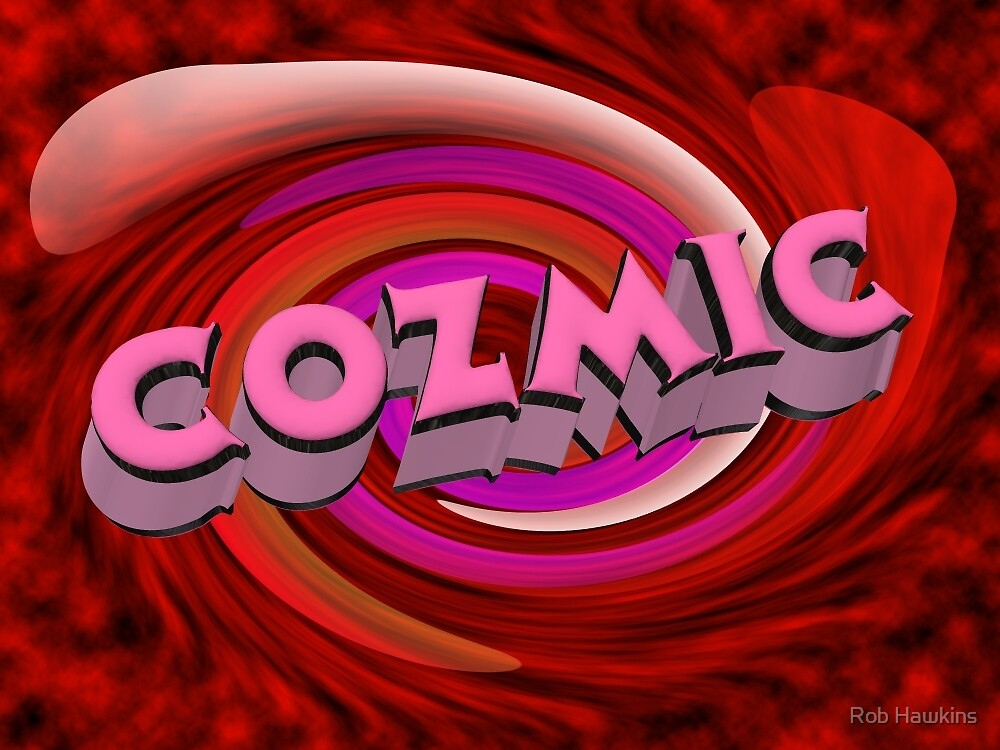 COZMIC by Rob Hawkins