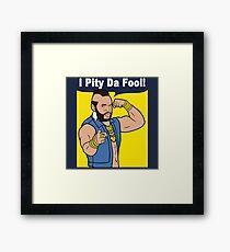 Mr T I Pity Da Fool Framed Print