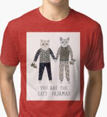 You are the Cat's Pajamas Tri-blend T-Shirt