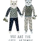 You are the Cat's Pajamas by Yuliya Art