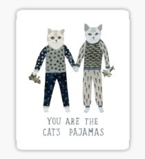 You are the Cat's Pajamas Sticker