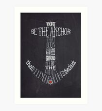 You Be The Anchor Art Print
