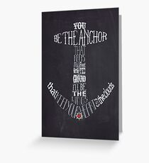 You Be The Anchor Greeting Card
