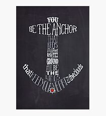 You Be The Anchor Photographic Print