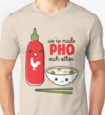We're Made PHO Each Other Unisex T-Shirt