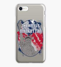 the angels take Manhattan iPhone Case/Skin