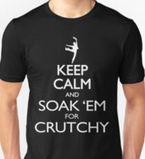 SOAK 'EM FOR CRUTCHY Unisex T-Shirt