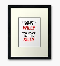 Silly Willy Framed Print