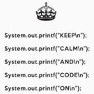 Keep Calm And Carry On - Java - printf with \n back - Black by VladTeppi