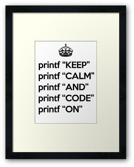 Keep Calm And Code On - Ruby - printf - Black by VladTeppi