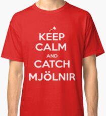 Keep Calm and Catch Mjölnir Classic T-Shirt