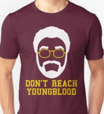 Don't Reach Youngblood Unisex T-Shirt