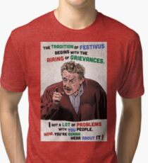The Tradition of Festivus Begins with the Airing of Grievances... Tri-blend T-Shirt
