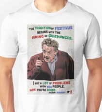 The Tradition of Festivus Begins with the Airing of Grievances... T-Shirt