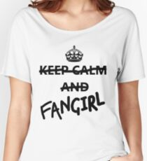 Keep Calm and Fangirl Women's Relaxed Fit T-Shirt