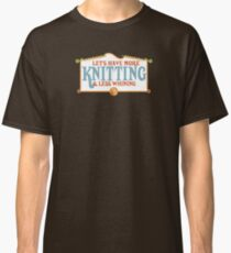 more knitting less whining knitting needles Classic T-Shirt