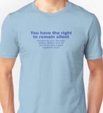 You Have The Right To Remain Silent T-Shirt