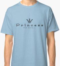 Princess for sure (black) Classic T-Shirt