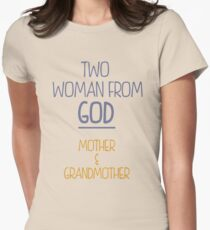 Two Woman Form God Women's Fitted T-Shirt