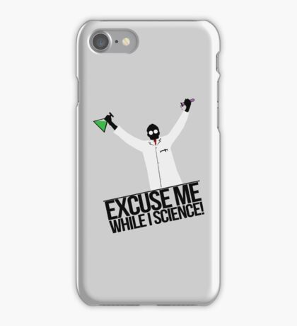 Excuse Me While I Science! iPhone Case/Skin