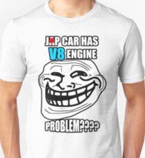 v8 in a JDM car? Unisex T-Shirt
