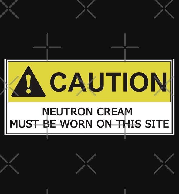 NEUTRON CREAM MUST BE WORN by Cara McGee