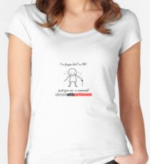 I'm frozen but I'm ok ! Just give me a moment. Parkinson's disease symptoms. Freezing of gait.  Women's Fitted Scoop T-Shirt