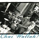 Chai Wallah! by misterbongo