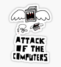 Attack of the Computers Sticker