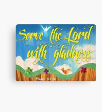 Serve the Lord with Gladness Canvas Print