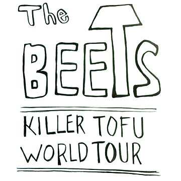 THE BEETS - Killer Tofu Design by SUPERSCREAMERS