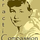 Practice Compassion  by RangerRoger