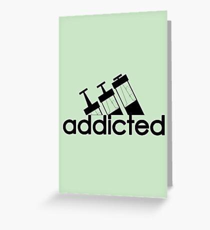 Addicted / Black Greeting Card