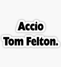 Accio Tom Felton Sticker