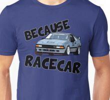Because Racecar (MA61 version) Unisex T-Shirt