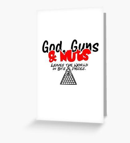 God, Guns & Nuts VRS2 Greeting Card