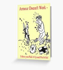 Armour Doesn't Work Greeting Card