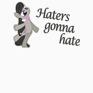 "MLP Octavia - ""Haters gonna hate"" by Astaen"