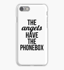The Angels Have The Phonebox iPhone Case/Skin