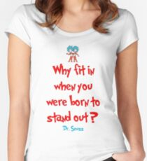 Why Fit In When You Were Born To Stand Out - Dr. Seuss Women's Fitted Scoop T-Shirt