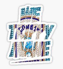 We Trippy Mane Sticker