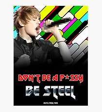 Be Steel! Photographic Print