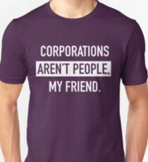 Corporations Aren't People T-Shirt