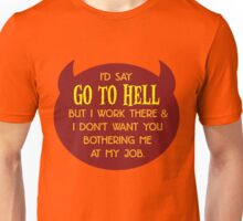 I Work in Hell Unisex T-Shirt